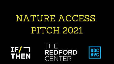Post image for Film: OPEN CALL FOR SHORT DOCUMENTARY FILMS (IF/Then x The Redford Center Nature Access Pitch)