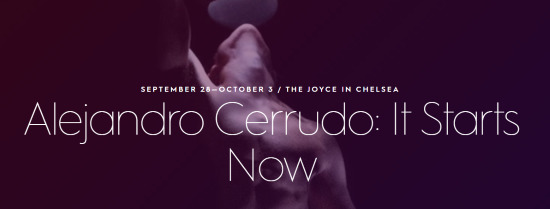 """Post image for NYC Dance: ALEJANDRO CERRUDO'S """"IT STARTS NOW"""" (World Premiere at The Joyce in Chelsea)"""
